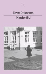 Kindertijd | Tove Ditlevsen | 9789493168367