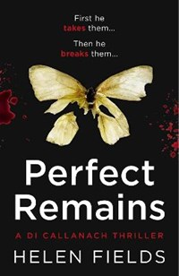 Perfect Remains   Helen Fields  