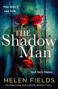 The Shadow Man   Helen Fields  