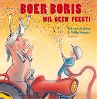 Boer Boris wil geen feest!   Ted van Lieshout  
