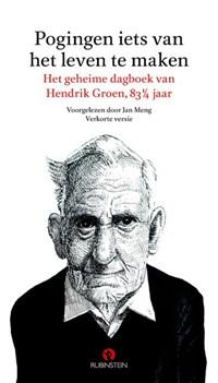 Pogingen iets van het leven te maken   Hendrik Groen  