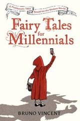 Fairy Tales for Millennials | Bruno Vincent | 9780241424230