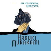 Eerste persoon enkelvoud | Haruki Murakami |