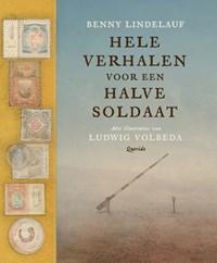Hele verhalen voor een halve soldaat | Benny Lindelauf |