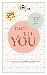 Oei, ik groei! Back To You | Xaviera Plooij ; Laurens Mischner | 9789059560000