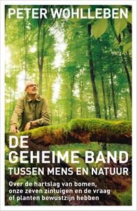 De geheime band tussen mens en natuur   Peter Wohlleben  