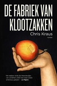 De fabriek van klootzakken   Chris Kraus  