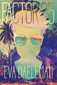 Factor 25 | Eva Daeleman |
