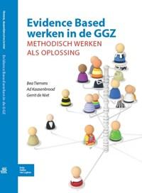 Evidence Based werken in de GGZ | Bea Tiemens ; Ad J.A. Kaasenbrood ; Gerrit de Niet |
