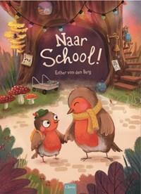 Naar school! | Esther van den Berg |