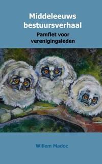 Middeleeuws bestuursverhaal | Willem niet van Madocke |