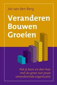 Veranderen Bouwen Groeien | Jos van den Berg |